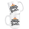 White Mugs - Nacho Average Brother