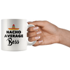 White 11oz Mug - Nacho Average Boss