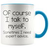 Accent Mug - Talk To Myself Expert Advice