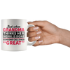 White 11oz Mug - Grandma Work Is Done Calls Her Great