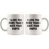 White 11oz Mug - Love You More Than I Hate Your Farts
