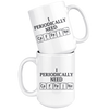 White 15oz Mug - Periodically Need Caffeine