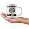 White 11oz Mug - Show Me Your Kitties