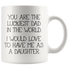 White 11oz Mug - Luckiest Dad In The World
