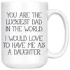 White 15oz Mug - Luckiest Dad In The World
