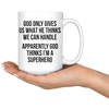 White 15oz Mug - God Thinks I'm A Superhero