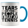 Accent Mug - Tears Of The People I Beat At Tennis