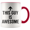 Accent Mug - This Guy Is Awesome