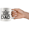 White 11oz Mug - This Guy Is One Awesome Dad