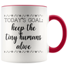 Accent Mug - Keep The Tiny Humans Alive