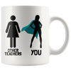 White 11oz Mug - Other Teachers And You