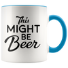 Accent Mug - This Might Be Beer