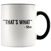 Accent Mug - That's What She Said