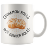 White 11oz Mug - Cinnamon Rolls Not Gender Roles