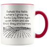 Accent Mug - Behold The Fields Where I Grow