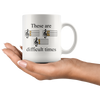 White 11oz Mug - Difficult Times Mug