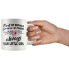 White 11oz Mug - First My Mother Forever My Friend Always Your Little Girl