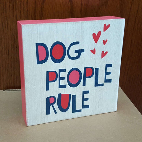 Dog People Rule Wooden Sign