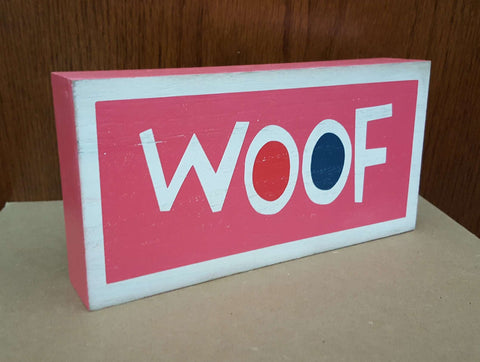 WOOF Wooden Sign