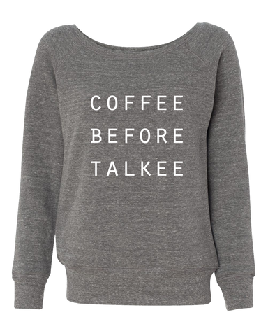 Coffee Before Talkee Off Shoulder Wide Neck Sweatshirt
