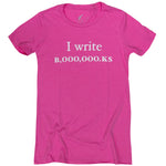 Women's I Write B,000,000.KS (Pink)