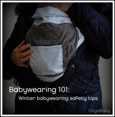 Babywearing 101: Winter babywearing safety tips.