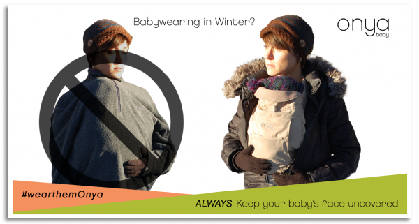 Whenever you're using your baby carrier in winter, ALWAYS be sure you keep your baby's face uncovered.