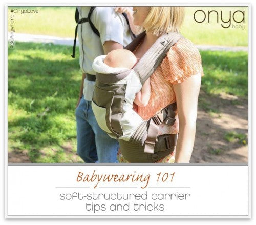 Onya Baby shares some great tips and tricks for babywearing with your soft-structured baby carrier