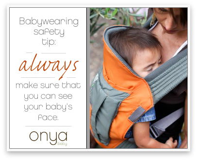 No matter what kind of sling, wrap or baby carrier you're using, ALWAYS make sure you can see your baby's face.