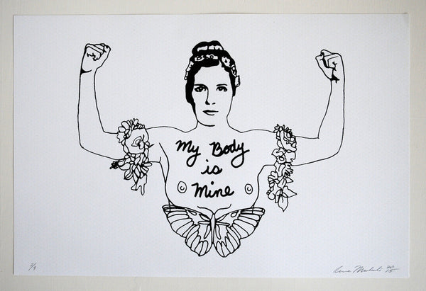 """My Body is Mine""   Limited Edition screen print on Vintage French Paper."