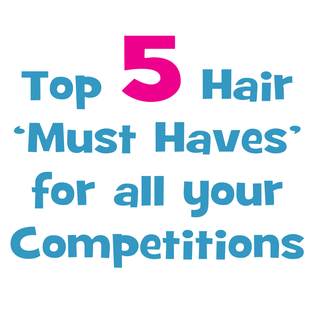 Top 5 Hair 'Must Haves' for all your Competitions by #HairBySarah for The Highland Dancer