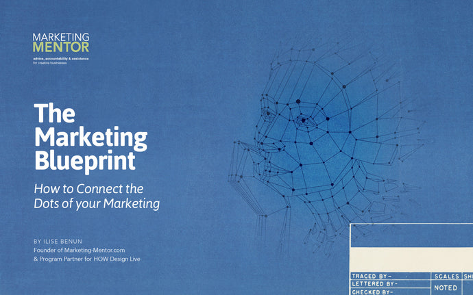 The Marketing Blueprint - How to Connect the Dots of Your Marketing
