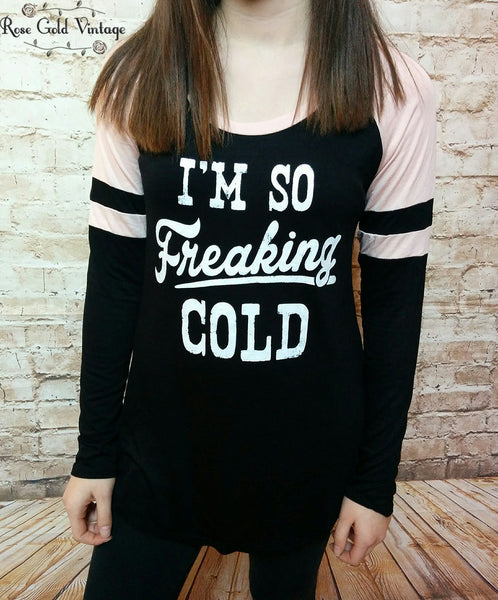 I'm So Freaking Cold Raglan - Black