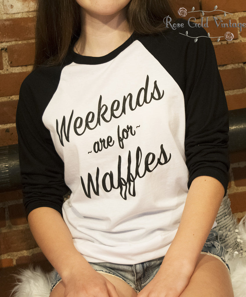 Weekends are for Waffles Raglan