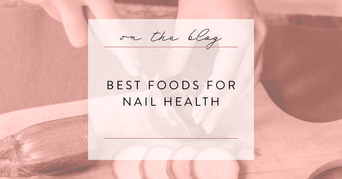 Best Foods for Nail Health