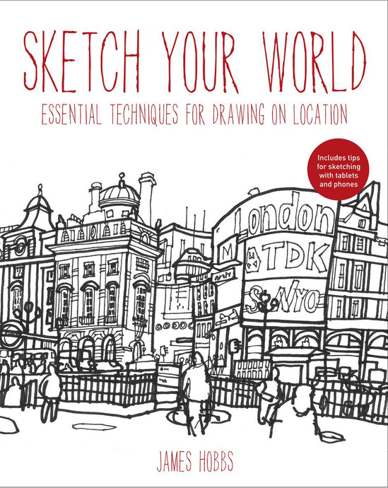 Sketch Your World: Drawing Techniques for Great Results on the Go - ArtSnacks