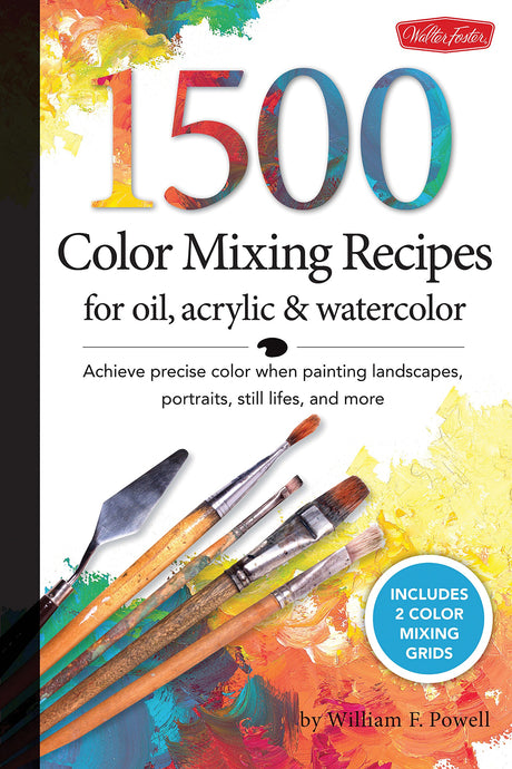 1,500 Color Mixing Recipes for Oil, Acrylic & WaterColor Achieve precise color when painting landscapes, portraits, still lifes, and more - ArtSnacks