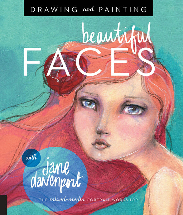 Drawing and Painting Beautiful Faces: A Mixed-Media Portrait Workshop - ArtSnacks