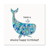 The Happy Sea - Whaley Happy Birthday! Greeting Card