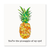 The Happy Sea - You're The Pineapple Of My Eye Greeting Card