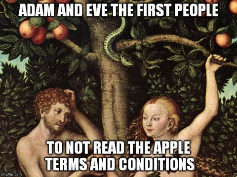 Adam and Eve - the first people not to read the apple terms and conditions