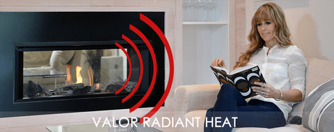 Valor Fireplaces create radiant heat for maximum comfort