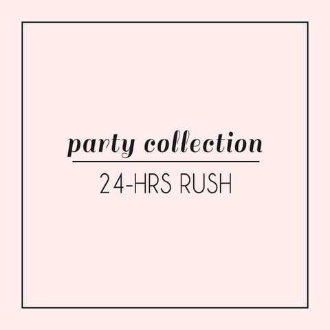 24 Hrs Rush for Party Collection
