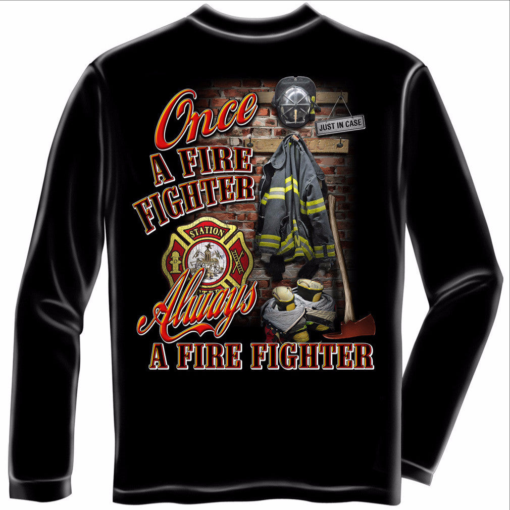 Once A Firefighter, Always a Firefighter Shirt