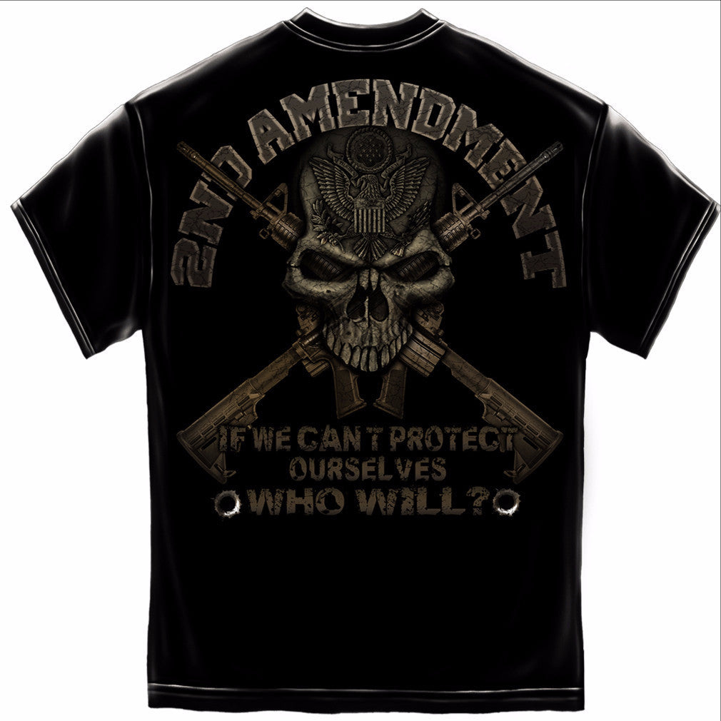 If We Can't Protect Ourselves Who Will 2nd Amendment T-Shirt