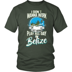 I Just Wanna Play All Day In Belize Shirt Design