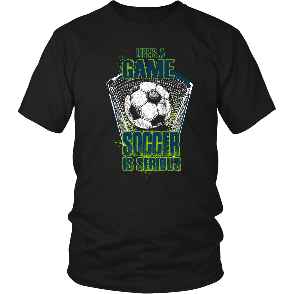 lifes a game soccer is serious shirt design - Soccer T Shirt Design Ideas