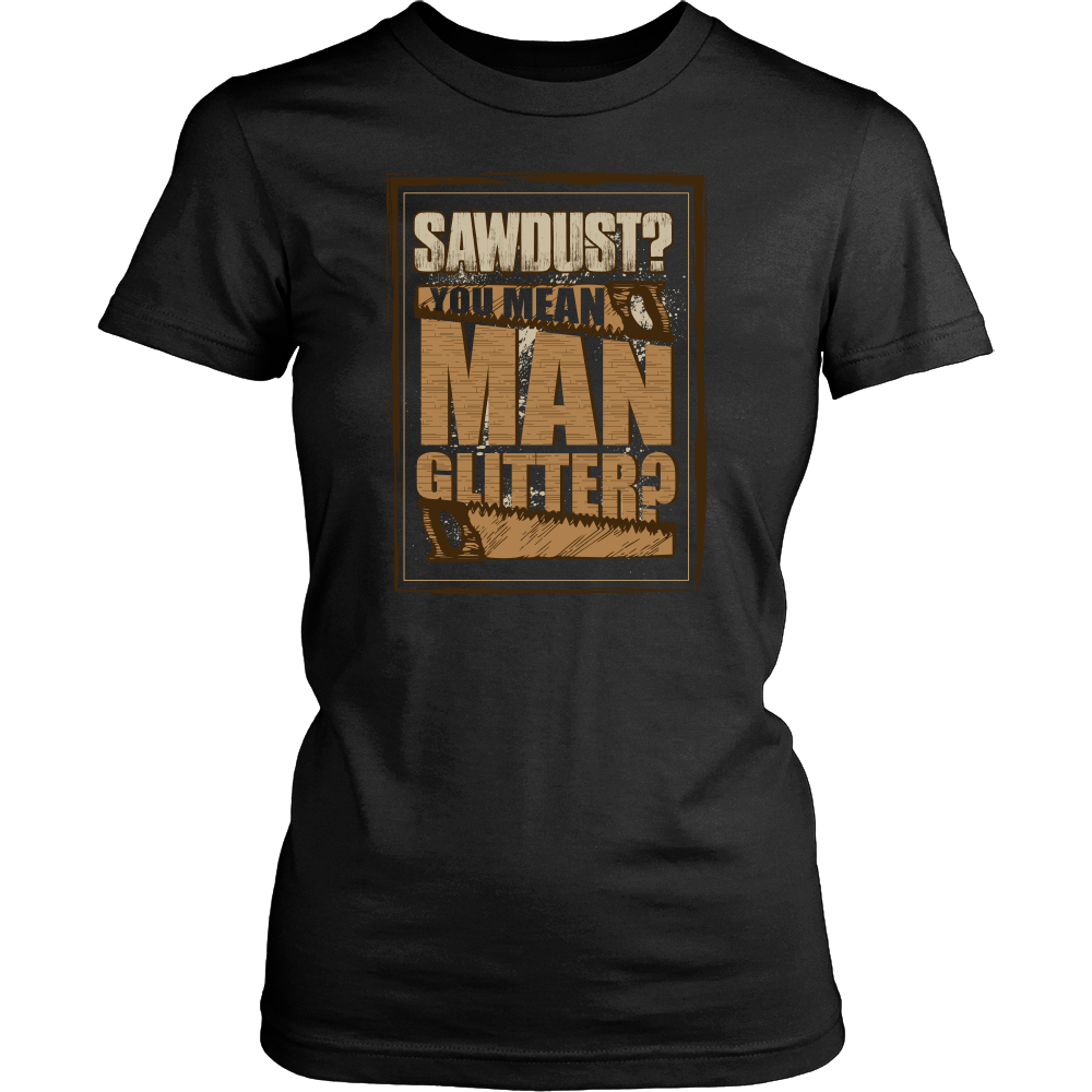 Sawdust? You Mean Man Glitter?