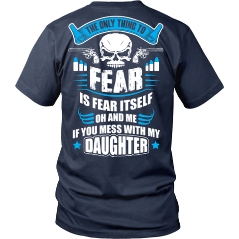The Only Thing to Fear Is Messing With My Daughter