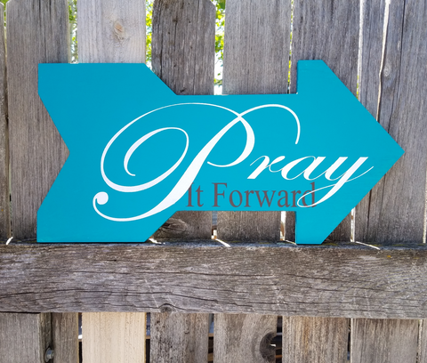 Pray It Forward Sign, Religious Sign, Inspirational Sign, Motivational Sign
